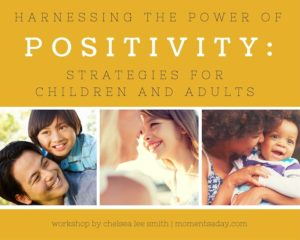 Printable workshop about harnessing the power of positivity containing strategies for children as well as adults